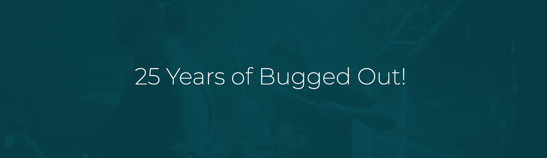 25 Years of Bugged Out!