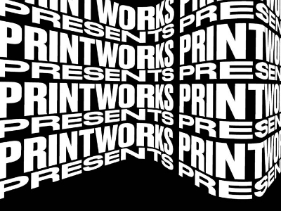 Printworks Presents