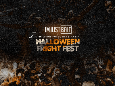 IMJUSTBAIT - Halloween Fright Fest