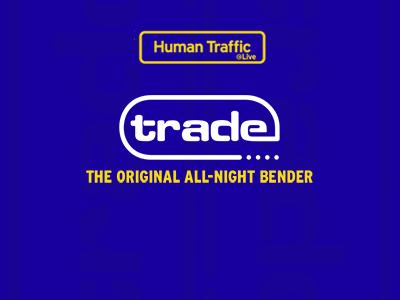Human Traffic Live x TRADE