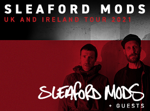 Live Nation presents Sleaford Mods